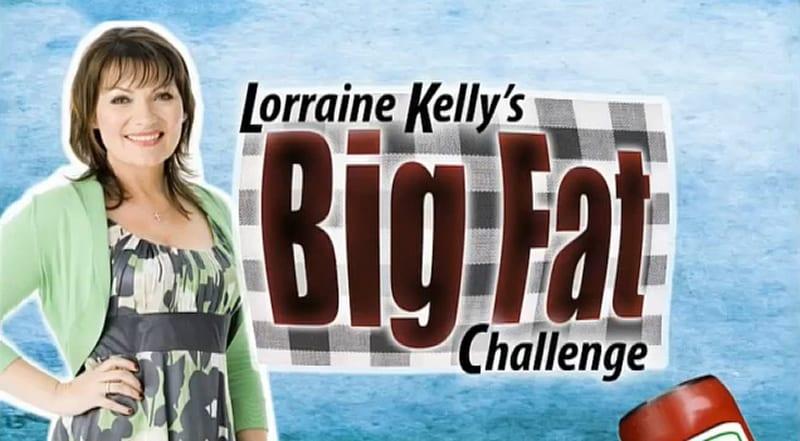 Lorraine Kellys Big Fat Challenge