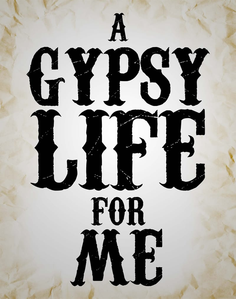 A Gypsy Life For Me