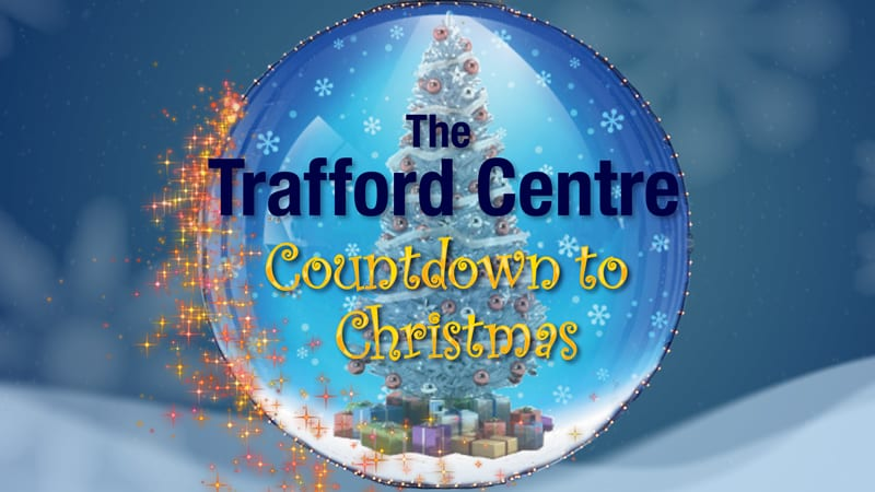 Countdown To Christmas - Trafford Centre