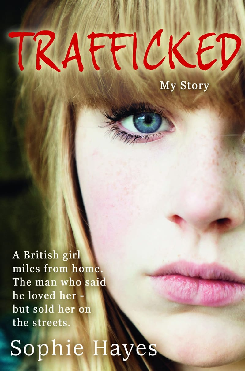Sophie Hayes: Trafficked